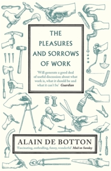 The Pleasures And Sorrows Of Work,, Paperback Book