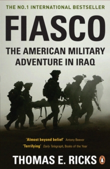 Fiasco : The American Military Adventure in Iraq, Paperback