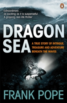 Dragon Sea : A Historical Mystery. Buried Treasure. An Adventure Beneath the Waves, Paperback
