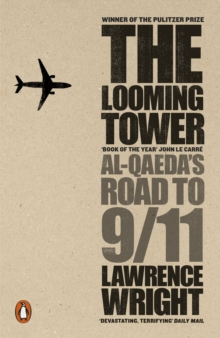 The Looming Tower : Al Qaeda's Road to 9/11, Paperback