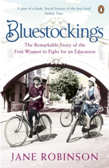 Bluestockings : The Remarkable Story of the First Women to Fight for an Education, Paperback