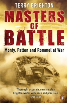 w Masters of Battle : Monty, Patton and Rommel at War, Paperback