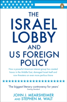 The Israel Lobby and US Foreign Policy, Paperback