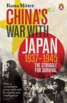 China's War with Japan, 1937-1945 : The Struggle for Survival, Paperback