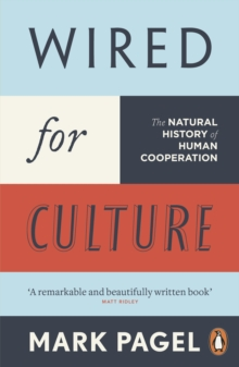 Wired for Culture : The Natural History of Human Cooperation, Paperback