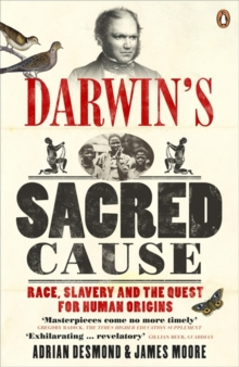 Darwin's Sacred Cause : Race, Slavery and the Quest for Human Origins, Paperback