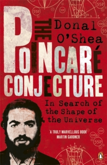 The Poincare Conjecture : In Search of the Shape of the Universe, Paperback
