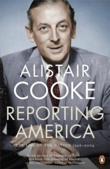 Reporting America : The Life of the Nation 1946 - 2004, Paperback