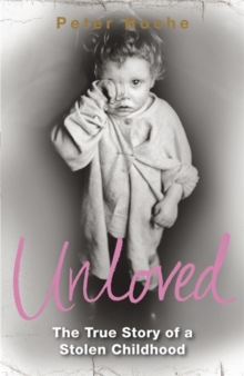 Unloved : The True Story of a Stolen Childhood, Paperback