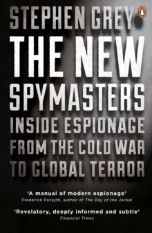 The New Spymasters : Inside Espionage from the Cold War to Global Terror, Paperback