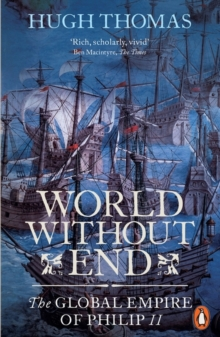 World Without End : The Global Empire of Philip II, Paperback