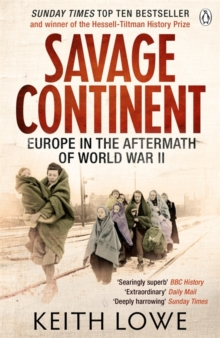 Savage Continent : Europe in the Aftermath of World War II, Paperback