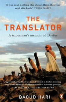 The Translator : A Tribesman's Memoir of Darfur, Paperback