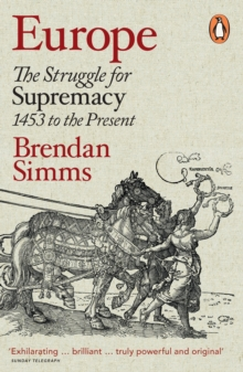 Europe : The Struggle for Supremacy, 1453 to the Present, Paperback
