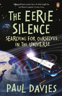 The Eerie Silence : Searching for Ourselves in the Universe, Paperback