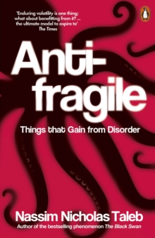 Antifragile : Things That Gain from Disorder, Paperback