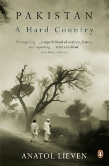 Pakistan: A Hard Country, Paperback