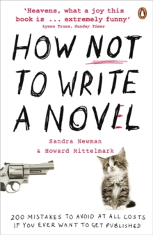 How NOT to Write a Novel : 200 Mistakes to Avoid at All Costs If You Ever Want to Get Published, Paperback