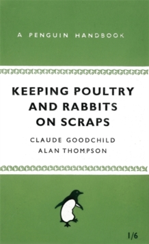 Keeping Poultry and Rabbits on Scraps : A Penguin Handbook, Paperback