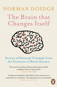 The Brain That Changes Itself : Stories of Personal Triumph from the Frontiers of Brain Science, Paperback