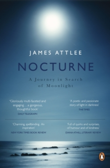 Nocturne : A Journey in Search of Moonlight, Paperback