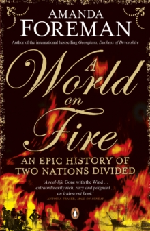 A World on Fire : An Epic History of Two Nations Divided, Paperback