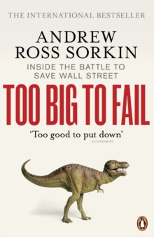 Too Big to Fail : Inside the Battle to Save Wall Street, Paperback