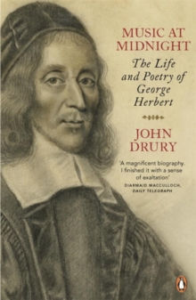 Music at Midnight : The Life and Poetry of George Herbert, Paperback