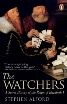 The Watchers : A Secret History of the Reign of Elizabeth I, Paperback