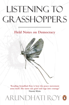 Listening to Grasshoppers : Field Notes on Democracy, Paperback