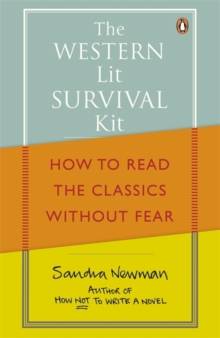 The Western Lit Survival Kit : How to Read the Classics without Fear, Paperback