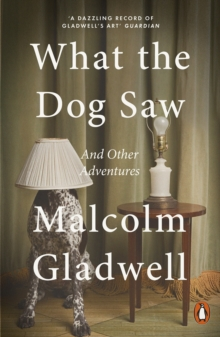 What the Dog Saw : and Other Adventures, Paperback