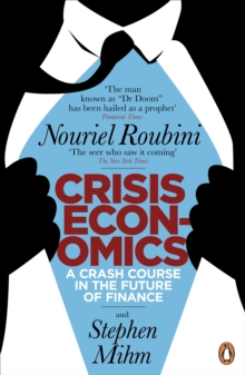 Crisis Economics : A Crash Course in the Future of Finance, Paperback