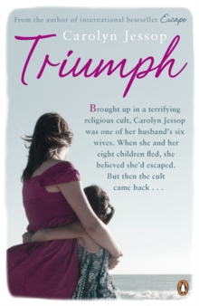 Triumph : Life After The Cult: A Survivor's Lessons, Paperback