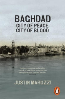 Baghdad : City of Peace, City of Blood, Paperback