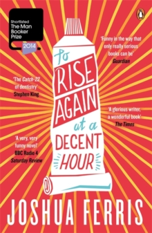 To Rise Again at a Decent Hour, Paperback Book