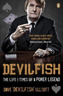 Devilfish : The Life & Times of a Poker Legend, Paperback