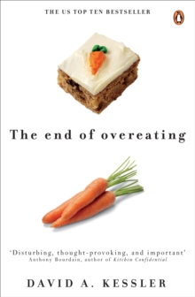 The End of Overeating : Taking Control of Our Insatiable Appetite, Paperback