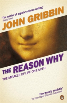 The Reason Why : The Miracle of Life on Earth, Paperback