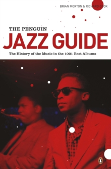 The Penguin Jazz Guide : The History of the Music in the 1000 Best Albums, Paperback Book