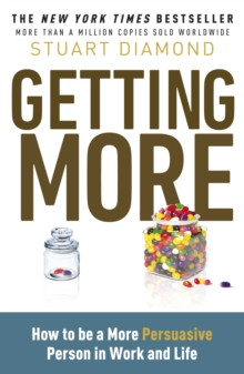 Getting More : How You Can Negotiate to Succeed in Work & Life, Paperback Book