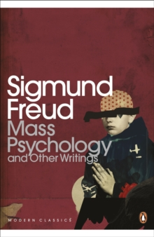 Mass Psychology : and Other Writings, Paperback Book