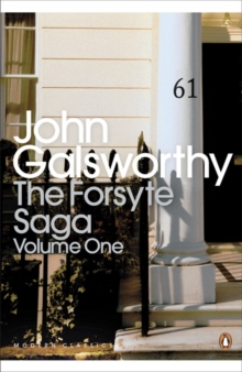 "The Forsyte Saga : ""Man of Property"", ""In Chancery"", ""To Let"" Volume 1, Paperback"