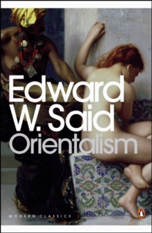 Orientalism : Western Conceptions of the Orient, Paperback