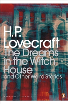 The Dreams in the Witch House and Other Weird Stories, Paperback