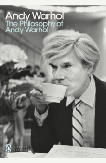 The Philosophy of Andy Warhol : From A to B and Back Again, Paperback