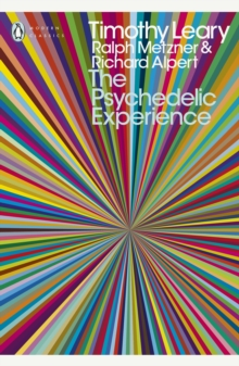"The Psychedelic Experience : A Manual Based on the ""Tibetan Book of the Dead"", Paperback Book"