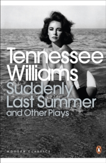 Suddenly Last Summer and Other Plays, Paperback