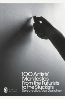 100 Artists' Manifestos : From the Futurists to the Stuckists, Paperback