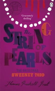 The String of Pearls : A Romance - the Original Sweeney Todd, Paperback Book